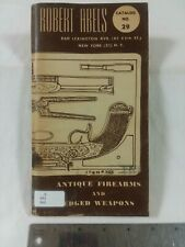 """""""Antique Firearms and Edged Weapons"""" by Robert Abels Catalog No. 29"""