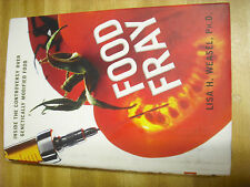 Food Fray : Inside the Controversy over Genetically Modified Food by Lisa H....