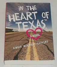 In The Heart Of Texas Book By Ginger McKnight Chavers NEW Paperback