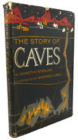 Dorothy Sterling, Winifred Lubell THE STORY OF CAVES  1st Edition 1st Printing