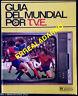 GUIA MUNDIAL FUTBOL ARGENTINA 78 POR T.V.E. - SELECCION ESPAÑA-ARCONADA 1978