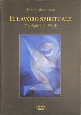 KKZ5XMAHSF IL LAVORO SPIRITUALE - VITTORIO MAZZUCCONI - MORETTI & VITALI 603