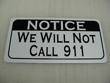 WE WILL NOT CALL 911 Metal Sign 4 Rifle Pistol Gun Owner Home Security Warning