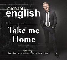 MICHAEL ENGLISH - TAKE ME HOME: CD ALBUM (2017)