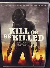 Kill or Be Killed DVD Meeks Kelly Rains Western VG