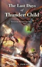 The Last Days of Thunder Child Viktorianisch Britain in Chaos! 9781484088265