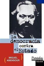 La Democracia Contra el Estado by Miguel Abensour (1998, Paperback)