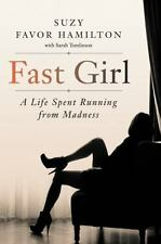 Fast Girl: A Life Spent Running from Madness by Suzy Favor Hamilton HC - NEW!