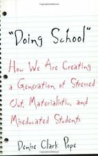 Doing School: How We Are Creating a Generation of Stressed-Out, Materialistic, a