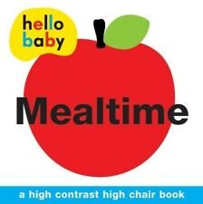 Mealtime High Chair Book (Hello Baby) - New Book Roger Priddy