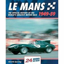 Mans: The Official History of the World's Greatest Motor Race, 1949-59 by...