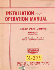 Mattison 24 36 36 48 Hanchett Surface Grinder Operation And Parts Manual 1954