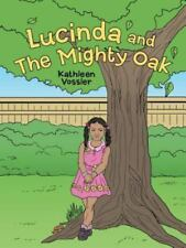 Lucinda and The Mighty Oak, Vossler, Kathleen, Good Book