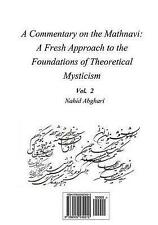 Commentary on Mathnavi 2: A Fresh Approach to the Foundation of Theoretical Myst