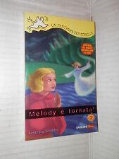 MELODY E TORNATA Linda Joy Singleton Sperling 1999 narrativa ragazzi libro di