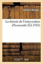 La Theorie de l'Intervention D'Humanite by Rougier-A (2016, Paperback)