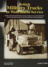 2016 British Military Trucks in Wehrmacht Service Jochen Vollert