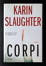 Karin Slaughter, Corpi, Ed. PiEmme, 2004