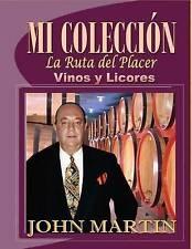 """NEW Mi Coleccion Vinos y Licores: """"La Ruta del Placer"""" (Spanish Edition)"""