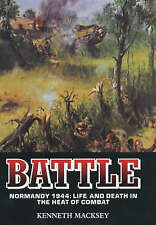 Battle : Normandy, 1944 : Life and Death in the Heat of Combat-ExLibrary