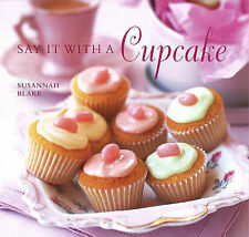 """AS NEW"" Say it with A Cupcake, Susannah Blake, Book"