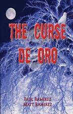 The Curse de Oro by Paul Ramirez and Matthew Ramirez (2011, Paperback)