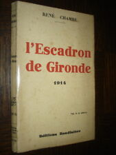 L'ESCADRON DE GIRONDE - 1914 - René Chambe 1938