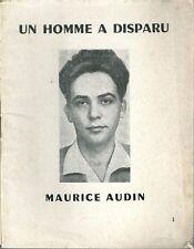 Un homme a disparu Maurice Audin Guerre d'Algérie Histoire Bataille d'Alger PCF