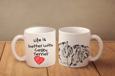 "Cesky terrier - ceramic cup, mug ""Life is better"", Ca"