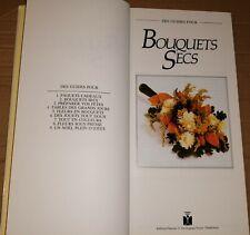 Bouquets secs :Sarah Waterkeyn -Edition Fleurus:1990