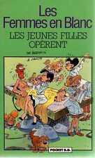 LES FEMMES EN BLANC/..LES JEUNES FILLES OPERENT../POCKET B.D. 7093 poche