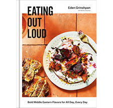 Eating Out Loud : Bold Middle Eastern Flavors for All Day, Every Day (DIGITAL)