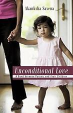 Unconditional Love: A Bond Between Parents and , Saxena, Akanksha,,