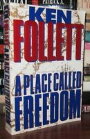 Follett, Ken PLACE CALLED FREEDOM  1st Edition 1st Printing