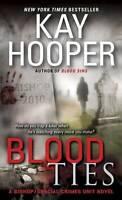 Blood Ties: A Bishop/Special Crimes Unit Novel by Hooper, Kay