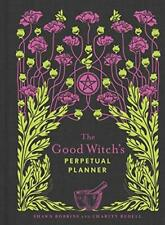 The Good Witch's Perpetual Planner (Modern-Day Witch) New Flexibound Book