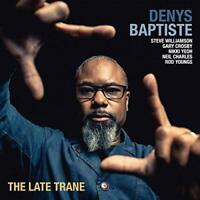 Denys Baptiste - The Late Trane (NEW CD)