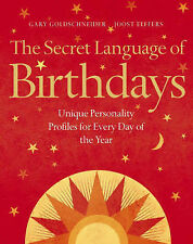 The Secret Language of Birthdays: Unique Personality Guides for Every Day of ...
