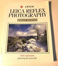 Leica Reflex Photography by Brian Bower Camera Instruction Manual Leica R8