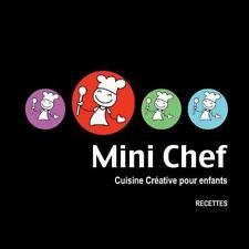 Mini Chef : Cuisine Cr�ative Pour Enfants by Caroline Carnet (2013, Paperback)