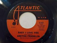 Aretha Franklin Baby I Love You / Going Down Slow 45 1967 Atlantic Vinyl Record