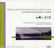 Linking urban developments to green areas an overview of goods practices in euro
