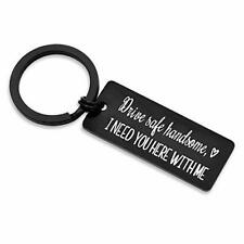 Drive Safe Keychain I Need You Here With Me for Husband Dad BOYFRIEND Gifts Day