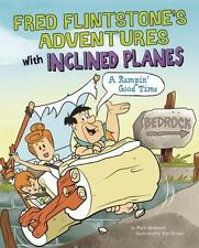 Fred Flintstone's Adventures with Inclined Planes: A Rampin' Good Time Flintsto