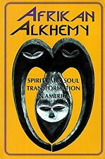 African Alkhemy: Spiritual and Soul Transformation in America