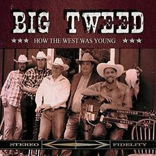 Big Tweed How the West Was Young CD