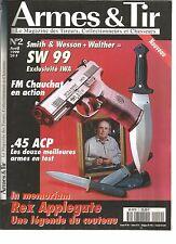 ARMES & TIR N°02 S & W + WALTHER = SW 99 / FM CHAUCHAT / 45 ACP / REX APPLEGATE
