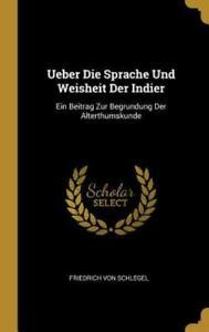 Von Schlegel Friedrich-Ger-Ueber Die Sprache Und Weis HBOOK NEW