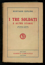 KIPLING RUDYARD I TRE SOLDATI E ALTRE STORIE CORTICELLI 1929 SOLDIERS THREE