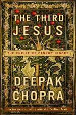 The Third Jesus: The Christ We Cannot Ignore Chopra, Deepak Hardcover